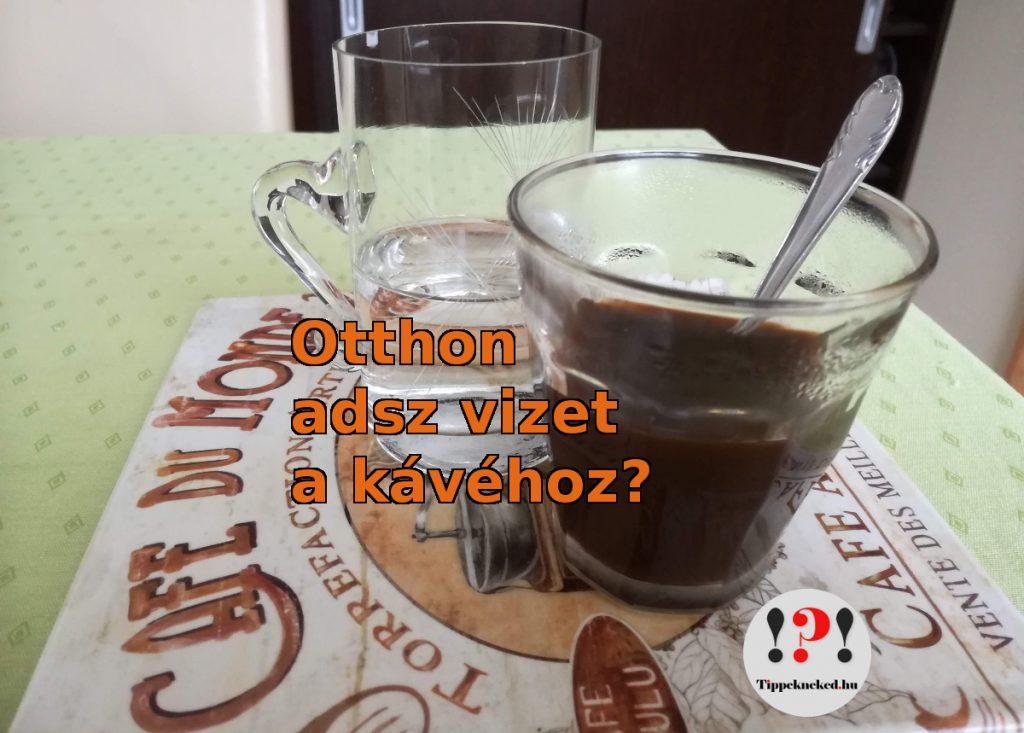 Kávé mellé víz is jár