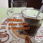 Kávé mellé víz