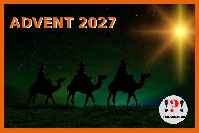 Mikor van 2027-ben advent első napja, advent első vasárnapja?