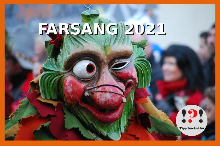 Mikor van farsang 2021-ben? Mikor lesz Farsang 2021-ben? Itt megtudhatod!