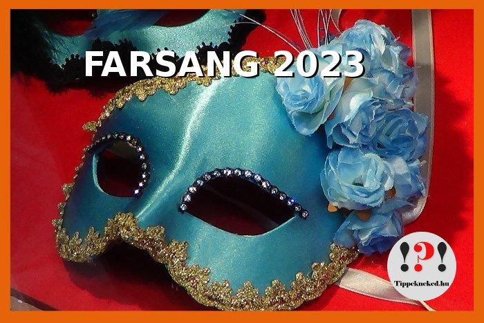 Mikor van farsang 2023-ban? Mikor lesz Farsang 2023-ban? Itt megtudhatod!