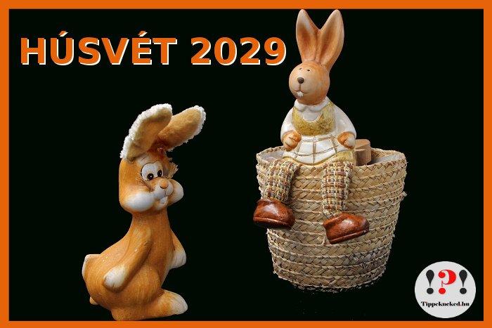 Mikor van húsvét 2029-ben? És nagypéntek, nagyszombat? Időpontok!