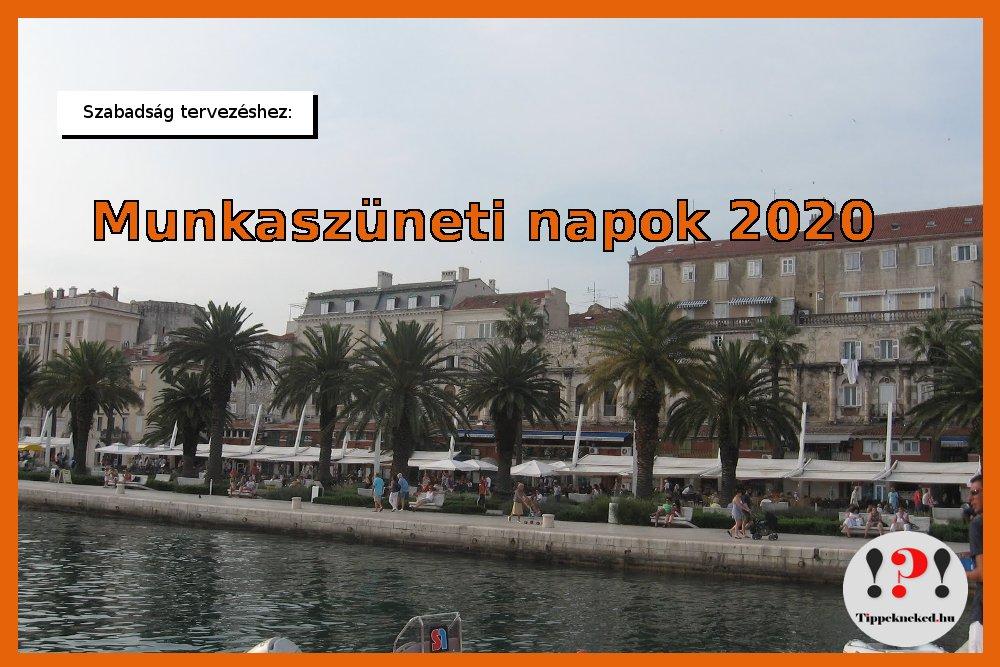 Munkaszüneti napok 2020-ban – Tervezd okosan a szabadságot!