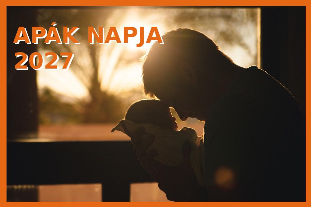 Mikor van Apák napja 2027-ben? Apák napja Magyarországon. Itt a dátum!